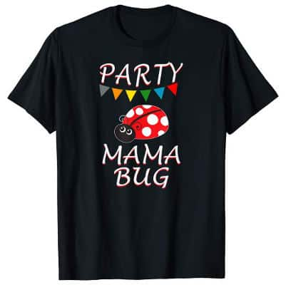 Party mama bug Ladybug shirt